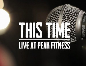 This Time – Live off the floor from Peak Fitness
